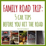 Family Road Trip: 5 Car Tips Before You Hit The Road