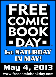 Free Comic Book Day is here! May 4, 2013