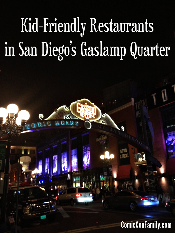 Kid Friendly Restaurants In San Go Gaslamp Quarter Sdcc