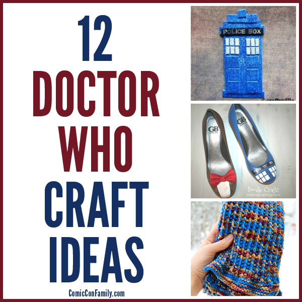 12 Doctor Who Craft Ideas - Comic Con Family