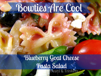 Bowties Are Cool Blueberry Goat Cheese Pasta Salad
