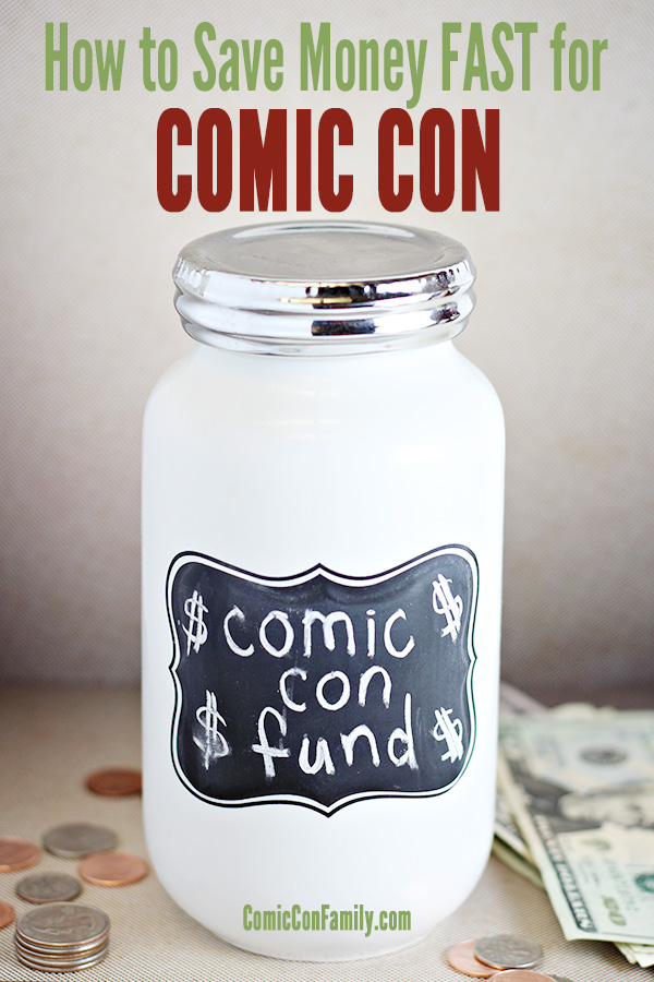 How To Save Money Fast For Comic Con Family