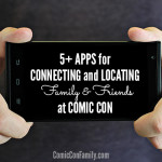 5+ Apps for Connecting and Locating Family & Friends at Comic Con