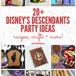 20+ Disney Descendants Party Ideas: Recipes, Crafts + More!
