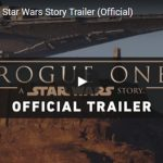 MUST WATCH! Official Rogue One: A Star Wars Story Movie Trailer