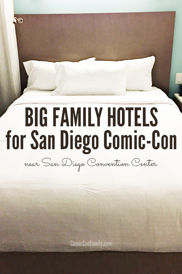 Big Family Hotels for San Diego Comic-Con - near San Diego Convention Center or Shuttles
