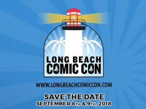 Long Beach Comic Con 2018 – September 8-9