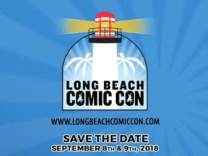 Long Beach Comic Con 2018 – September 8-9