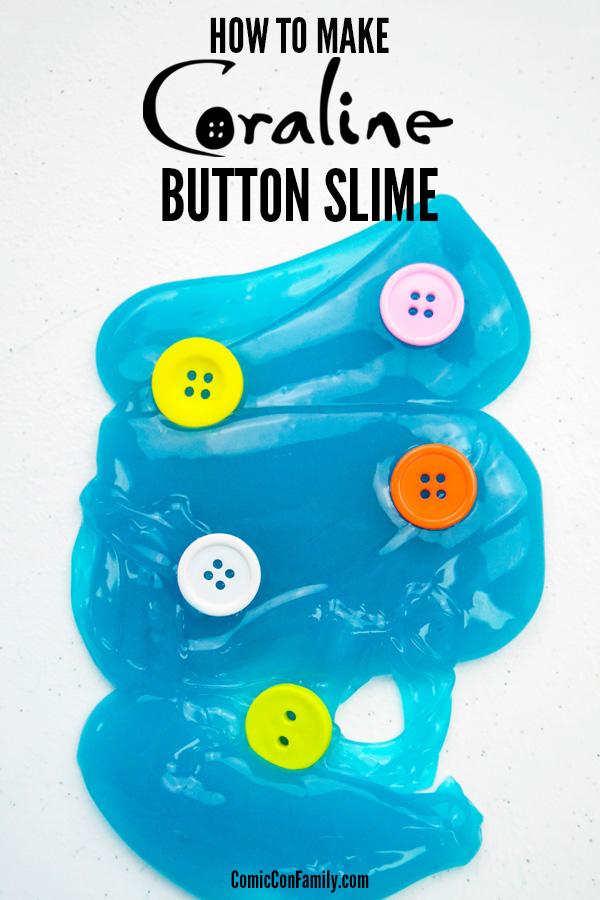 Diy Coraline Button Slime Recipe Comic Con Family